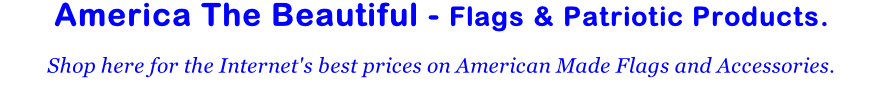 America The Beautiful - Flags & Patriotic Products. 
